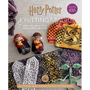 Harry Potter: Knitting Magic: More Patterns From Hogwarts and Beyond