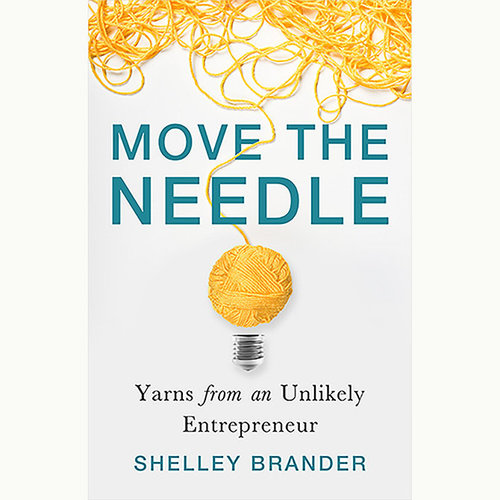 View larger image of Move the Needle: Yarns from an Unlikely Entrepreneur